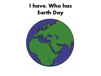 I have, Who has Earth Day