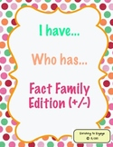 I have... Who has... Fact Family Edition (+/-)