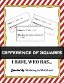 I have... Who has... Factoring Difference of Squares