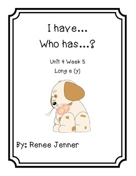 I have Who has? First Grade Treasures Unit 4 Week 5 Long e (y)