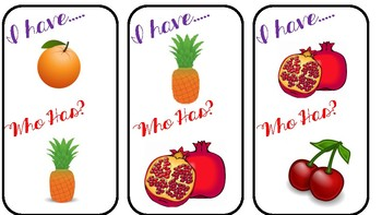I have... Who has... Fruit and vegetable cards