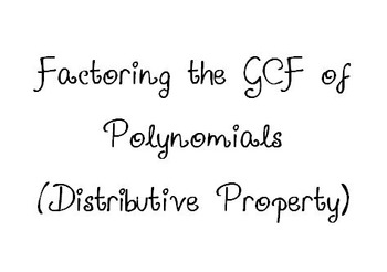 I have... Who has...? Game -- Factoring GCF of Polynomials