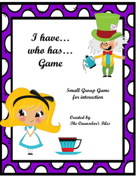 I have... Who has... Game- Small group quick interaction game