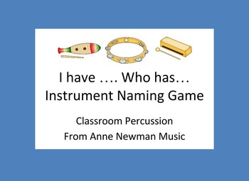 I have Who has Instrument Naming Game Classroom Percussion Set
