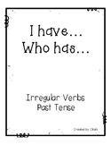 I have... Who has... Irregular Verb Tense
