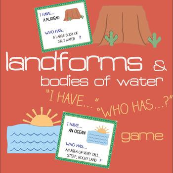 I have... Who has...? Landforms