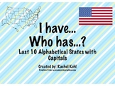 I have... Who has...? Last 10 Alphabetical States and Capitals