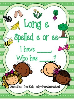 I have .... Who has ...? Long e Spelled ee or e