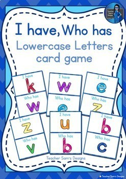 I HAVE, WHO HAS? Lowercase Letter Game: