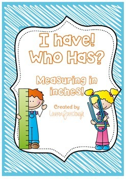I have, Who has Measuring in Inches!