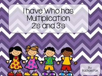 I have Who has Multiplication 2's and 3's
