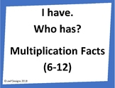 I have. Who has? Multiplication Facts (6-12) Game Cards
