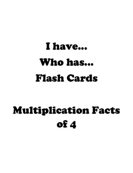 I have... Who has.. Multiplication Game - Facts of 4
