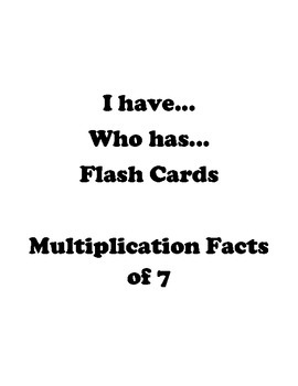 I have... Who has.. Multiplication Game - Facts of 7