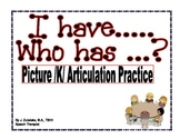I have... Who has... ?  Picture /K/ Articulation Practice Game- Speech Therapy