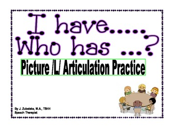 I have... Who has...? Picture /L/ Articulation Practice Ga