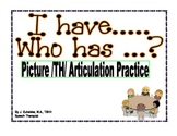 I have... Who has...? Picture /TH/ Articulation Practice Game- Speech Therapy