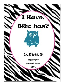 I have, Who has? Place Value 5.NBT.3
