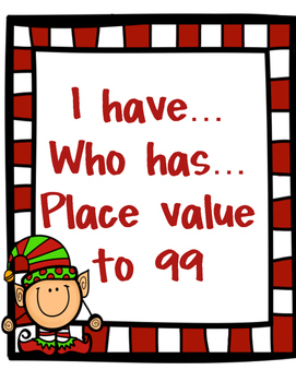 I have...Who has...Place Value to 99