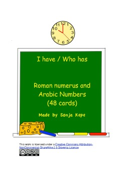 I have - Who has - Roman Numerals and Arabic Numbers - 48 cards