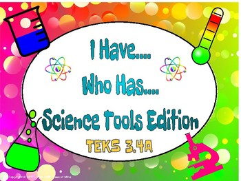 I have.. Who has... Science Tools Edition