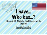I have... Who has...? Second 10 Alphabetical States and Capitals