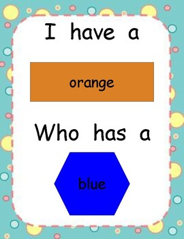 I have.. Who has? Shapes and Colors!