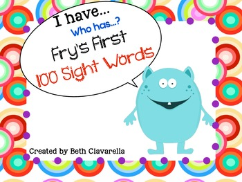 I have Who has Sight Word Game (Fry's First 100 Sight Words)