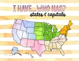 I have...Who has? States & Capitals