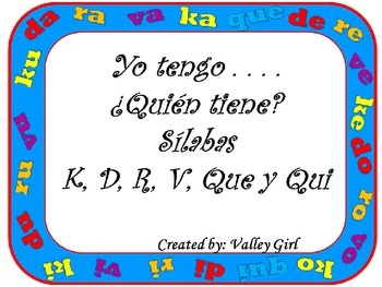 I have . . . Who has?: Syllables K, D, R, V, Que  and Qui