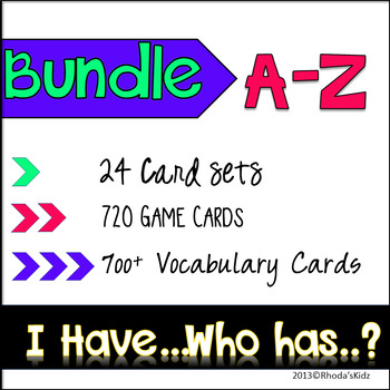 I have... Who has...? THE BUNDLE A to Z