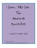 I have... Who has... The American Revolution