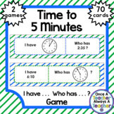Games • I have . . .  Who has . . . ? • Time to 5 Minutes