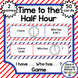 I have . . .  Who has . . . ?  -  Time to the Half Hour