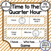 I have . . .  Who has . . . ?  -  Time to the Quarter Hour