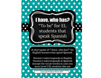 "I have, Who has? ""To be"" for EL students whose first language is Spanish"