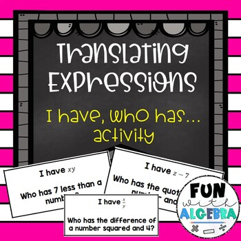 I have, Who has? Translating Expressions