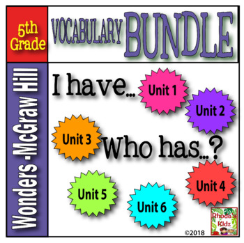 I have- Who has  Vocabulary (Reading Wonders 5th Grade  BUNDLE)