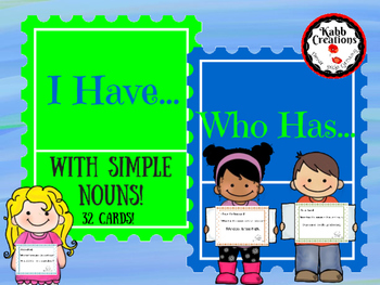 I have.. Who has...?  With Simple Nouns!