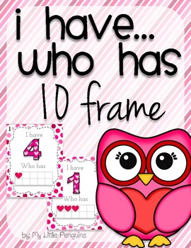 I have...Who has with 10 frames (Perfect for Valentine's Day)