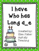 I have Who has long vowels silent or magic e