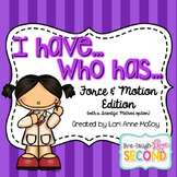 I have, Who has...Force & Motion Edition