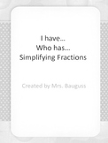 I have, Who has...Simplifying Fractions
