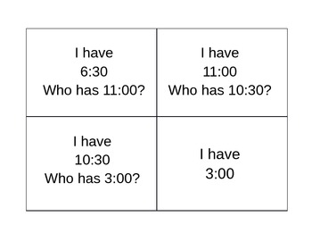 I have ___ Who has ___? telling time
