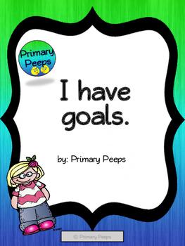 I have goals.