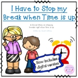 I have to Stop my Break when Time is up (A Social Story)