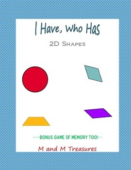 I have, who has... 2D shapes
