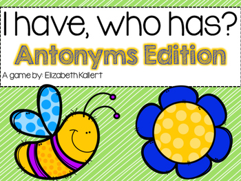 I have, who has? Antonyms