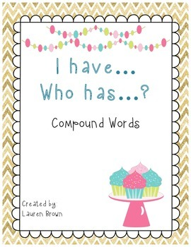 I have, who has? Compound Words.