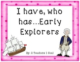 I have who has Early Explorers